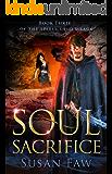 Soul Sacrifice : Book Three Of The Spirit Shield Saga