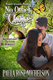 No Other Choice: The Naomi Chronicles (Inspirational Christian Romance)