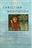 Christian Meditation: Experiencing the Presence of God (English Edition)