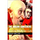 The Dream Sorcerers: Cracking the Dream Code