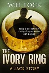 The Ivory Ring: Sometimes even the villains need help. (The Jack Stories Book 3) Kindle Edition