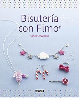 Bisutería con Fimo (Spanish Edition)