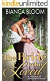The Bride who Loved: A Marriage of Convenience Regency Romance (Second Chance Regencies)