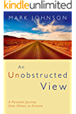 An Unobstructed View: A Personal Journey from Illinois to Arizona
