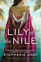 Lily of the Nile (Novel of Cleopatra's Daughter Book 1) Kindle Edition