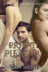 Private Pleasure (FFM Historical Erotic Menage)