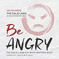 Be Angry: The Dalai Lama on What Matters Most