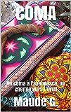 COMA: Du coma à l'ayahuasca, un chemin vers L'Éveil