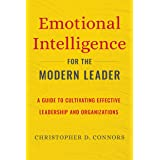 Emotional Intelligence for the Modern Leader: A Guide to Cultivating Effective Leadership and Organizations