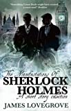 The Manifestations of Sherlock Holmes: A Short Story Collection