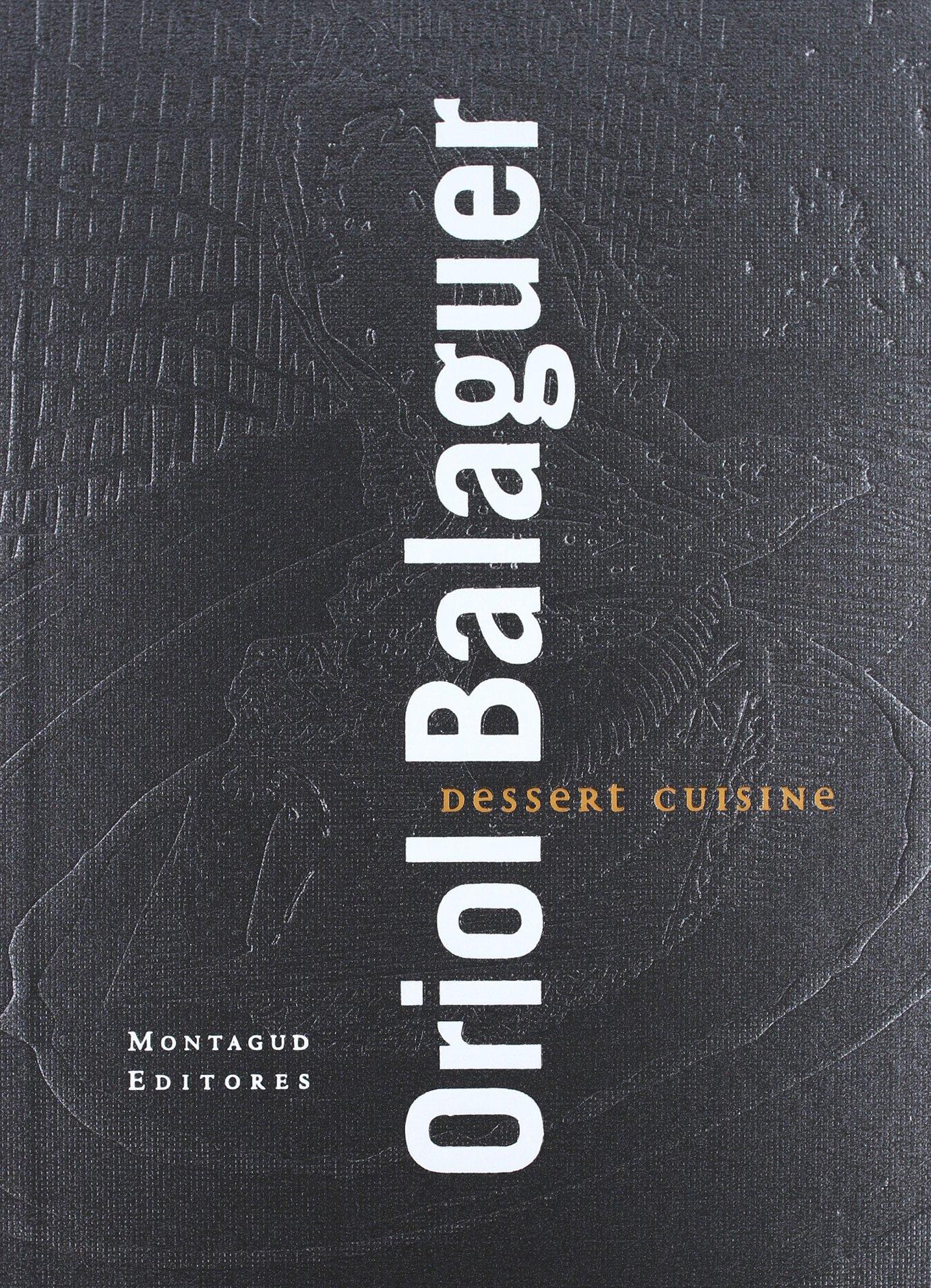 Dessert Cuisine by Montagud Editores