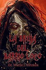La Bruja del Barrio Loco: #2 in La Bruja del Barrio Loco Series Kindle Edition