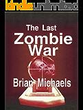 The Last Zombie War