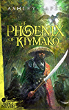 The Phoenix of Kiymako (The Book of Never 6)