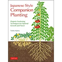 Japanese Style Companion Planting: Organic Gardening Techniques for Optimal Growth and Flavor
