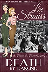 Death by Dancing: a 1930s Cozy Murder Mystery (A Higgins & Hawke Mystery Book 4) Kindle Edition