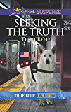 Seeking the Truth (True Blue K-9 Unit Book 6)