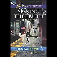 Seeking the Truth (True Blue K-9 Unit Book 6)