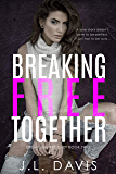 Breaking Free Together (Breaking Free Duet Book 2)
