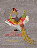 The Mughals: Life, Art and Culture: Mughal Manuscripts and Paintings in the British Library