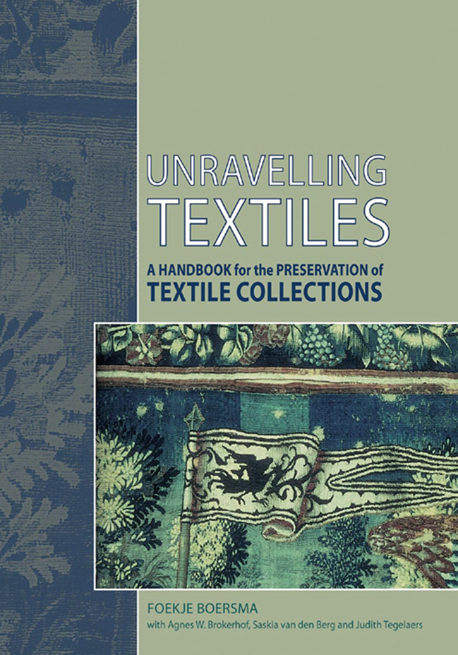Unravelling Textiles  A Handbook For The Preservation Of Textile Collections