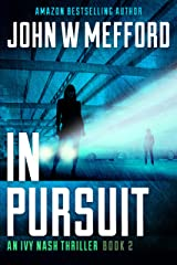 IN Pursuit (An Ivy Nash Thriller, Book 2) (Redemption Thriller Series 8) Kindle Edition