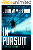 IN Pursuit (An Ivy Nash Thriller, Book 2) (Redemption Thriller Series 8)