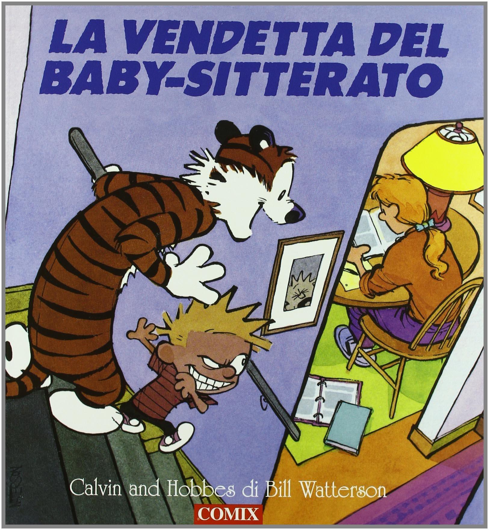 La vendetta del baby-sitterato. Calvin and Hobbes (Italienisch) Taschenbuch – 1. Januar 1999 Bill Watterson Comix 8881930730 Comics & Mangas