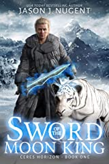 Sword of the Moon King: Ceres Horizon Book One - A LitRPG Fantasy Adventure Kindle Edition
