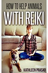 How To Help Animals With Reiki Kindle Edition