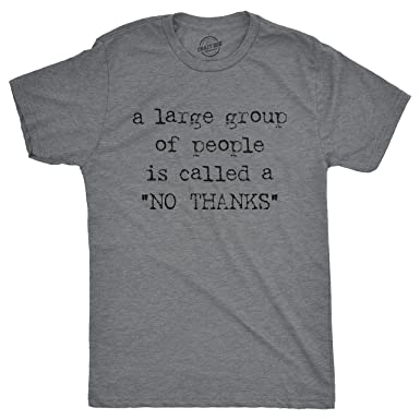 3aba881e Mens A Large Group of People is Called A No Thanks Tshirt Anti-Social Tee