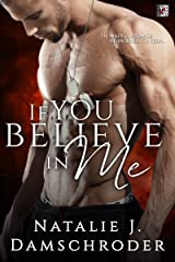 If You Believe in Me (Entangled Flirts) Kindle Edition