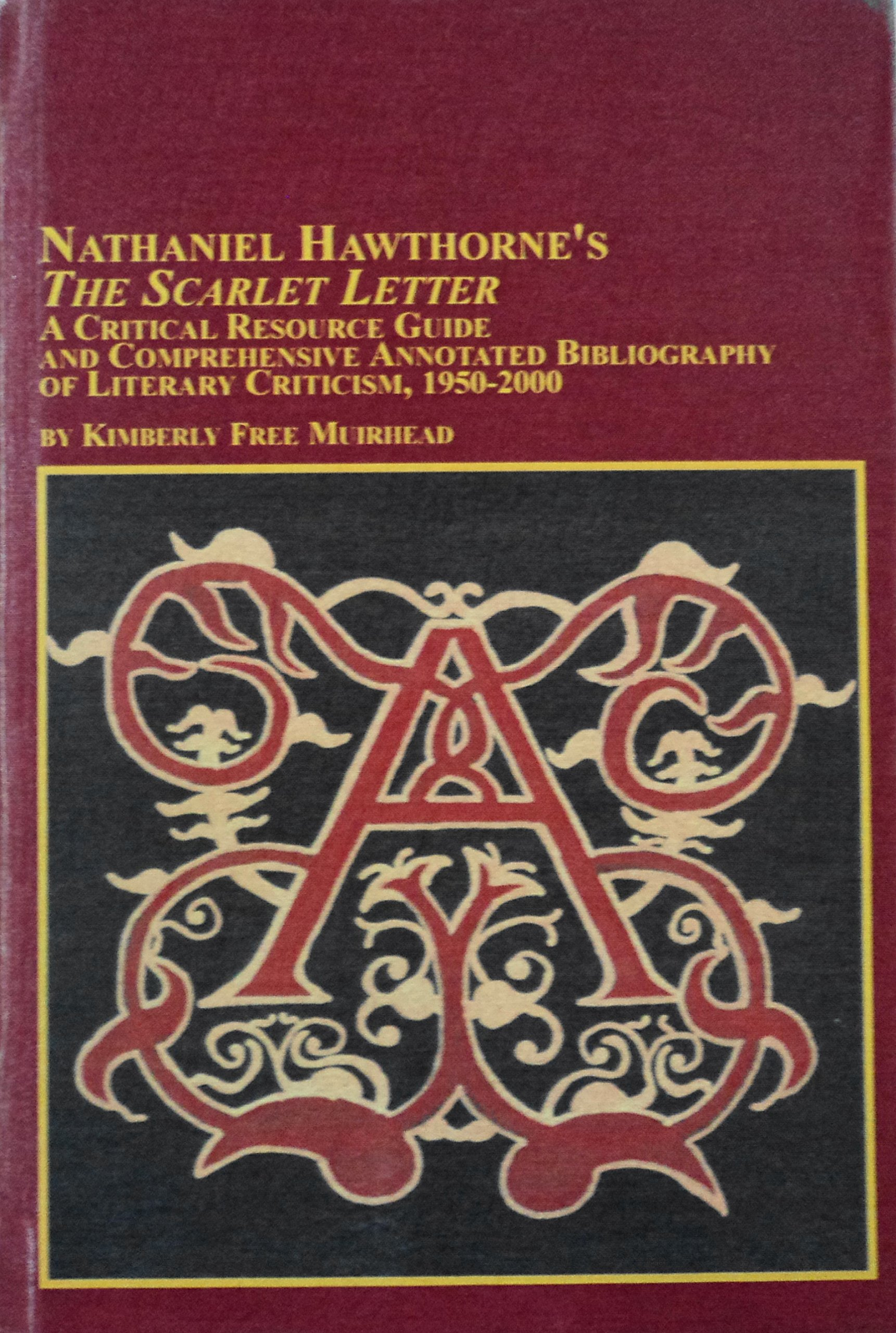 Nathaniel hawthornes the scarlet letter a critical resource nathaniel hawthornes the scarlet letter a critical resource guide and comprehensive annotated bibliography of literary ctriticism 1950 2000 studies in madrichimfo Images