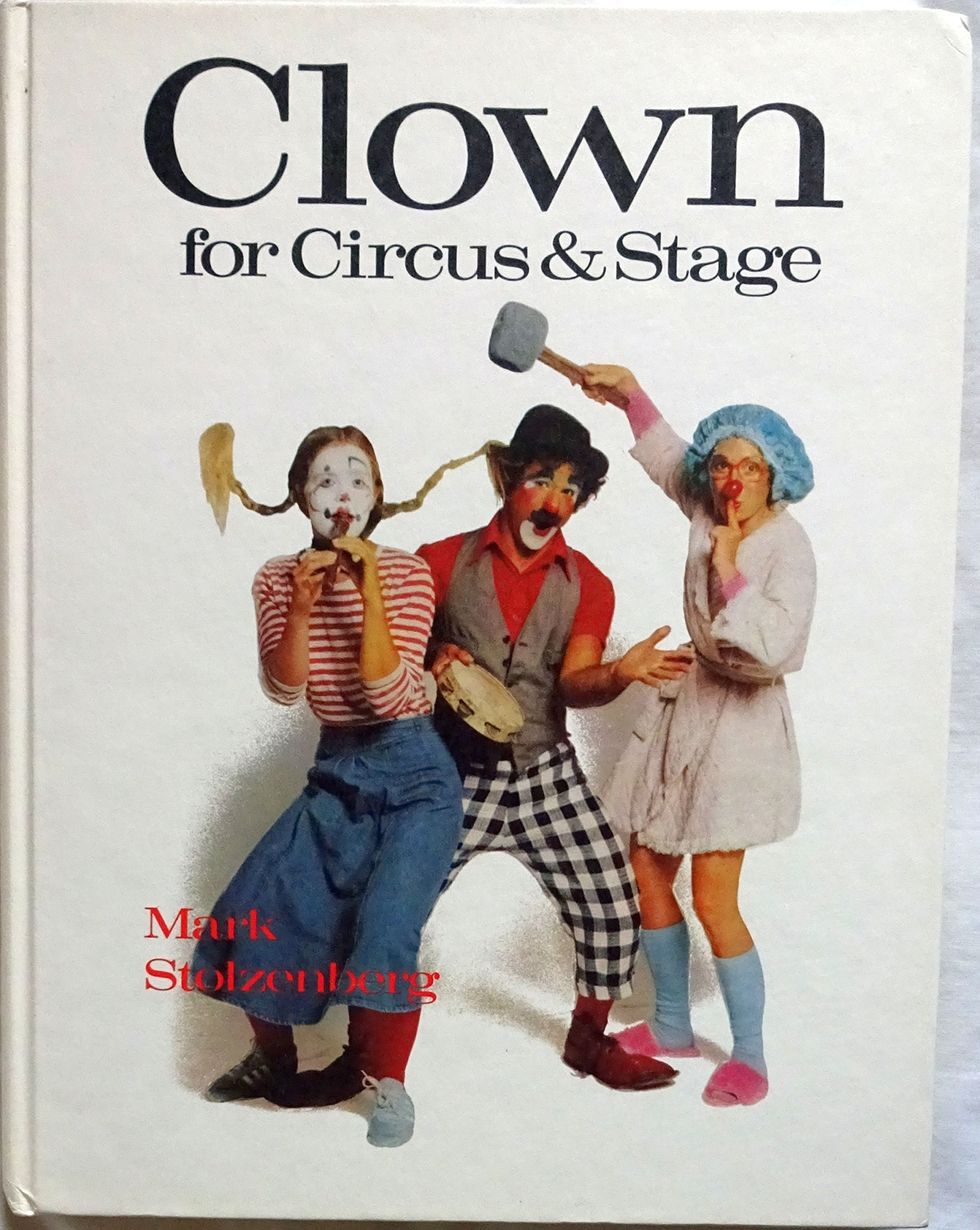 Clown For Circus And Stage: Mark Stolzenberg: 9780806970349: Amazon:  Books
