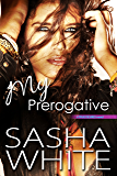 My Prerogative (True Desires Book 5)