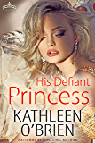 His Defiant Princess (Royal Holiday Book 3)