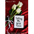 Telling Me With Roses (Ninety-Nine Roses Book 1)