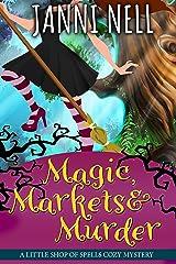 Magic, Markets & Murder (Little Shop of Spells Book 2)