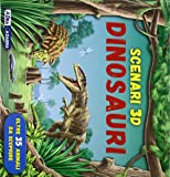 Dinosauri. Scenari 3D. Libro pop-up. Ediz. illustrata