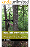 """The Battles of Rock Harbor: A """"Bugging In"""" Tale of the Apocalypse (English Edition)"""