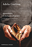 Aporofobia, el rechazo al pobre: Un desafío para la democrácia (Spanish Edition)