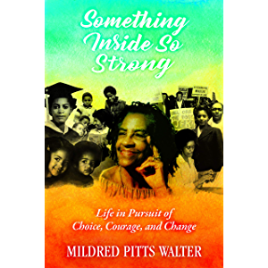 Something Inside So Strong: Life in Pursuit of Choice, Courage, and Change (Willie Morris Books in Memoir and Biography)