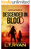 Affliction Z: Descended in Blood (Post-Apocalyptic Survival Thriller)