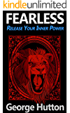 Fearless: Release Your Inner Power
