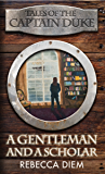 A Gentleman and a Scholar (Tales of the Captain Duke Book 3)