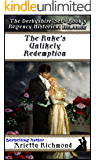 The Rake's Unlikely Redemption: Regency Historical Romance (The Derbyshire Set Book 5)