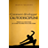 Comment développer l'autodiscipline: Résiste aux tentations et atteins tes objectifs à long terme