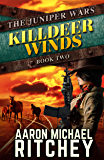 Killdeer Winds (The Juniper Wars Book 2)