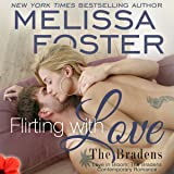 Flirting with Love: Love in Bloom: The Bradens, Book Ten