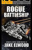 Rogue Battleship (Green Zone War Book 5)